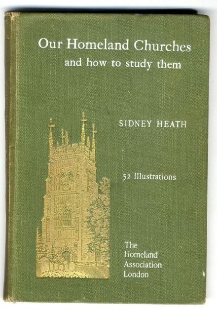 BOOK Our Homeland Churches & How to Study Them SIDNEY HEATH 1st Ed 1907